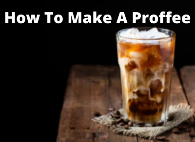 How to make a proffee